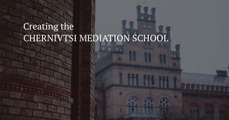 Creating the CHERNIVTSI MEDIATION SCHOOL